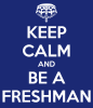 keep-calm-and-be-a-freshman